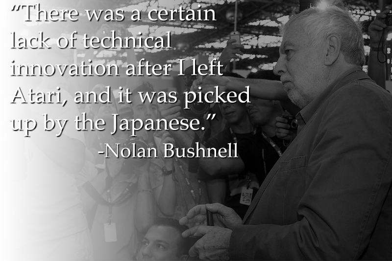 Nolan Bushnell and quote