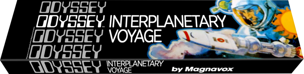 Interplanetary Voyage, a video game for the Magnavox Odyssey, first home video game system