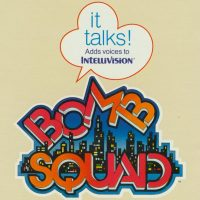 Bomb Squad, an Intellivoice game for the Intellivision, a video game console by Mattel